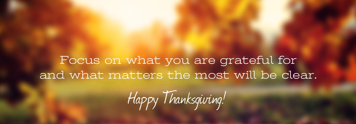 Focus on what you are grateful for and what matters the most will be clear.